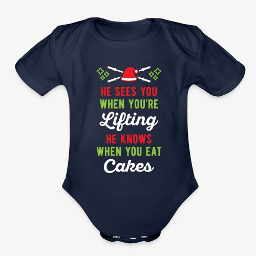He Sees You When You're Lifting He Knows When You - Organic Short Sleeve Baby Bodysuit