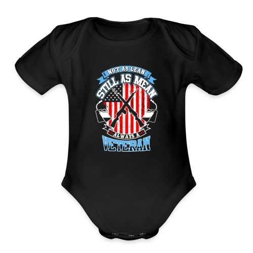 Not as lean still as mean always a veteran - Organic Short Sleeve Baby Bodysuit