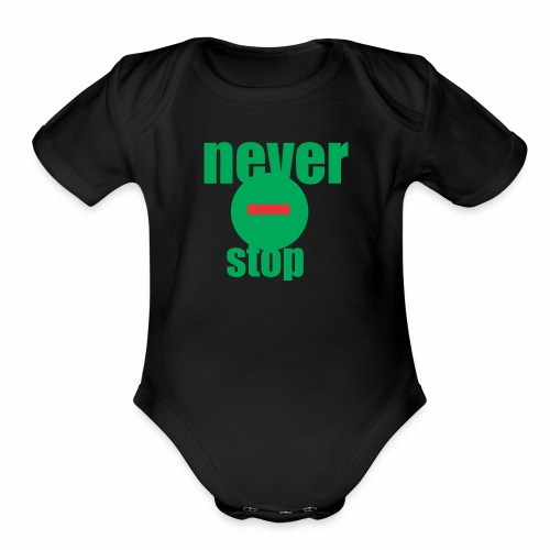never stop - Organic Short Sleeve Baby Bodysuit