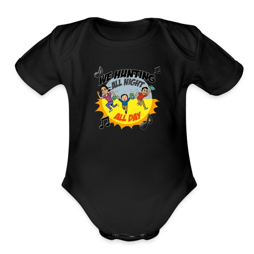 We Hunting All Night All Day - Organic Short Sleeve Baby Bodysuit
