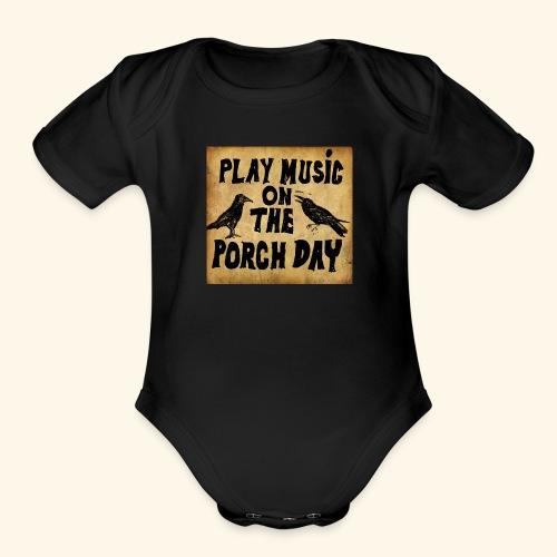 Play Music on te Porch Day - Organic Short Sleeve Baby Bodysuit