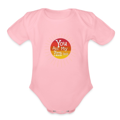 You Are My Pizza Cheese - Organic Short Sleeve Baby Bodysuit