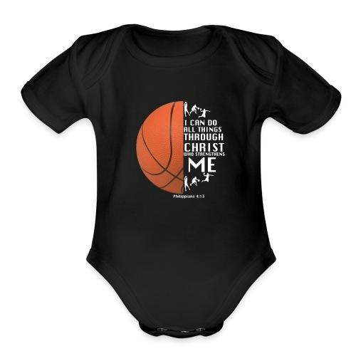 Philippians 4:13 - Basketball - Organic Short Sleeve Baby Bodysuit