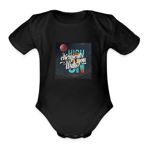 High On Chemicals With You - Organic Short Sleeve Baby Bodysuit