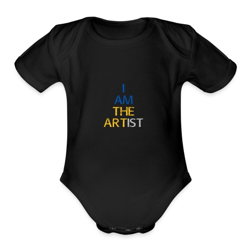 I Am The Artist -Text Only - Organic Short Sleeve Baby Bodysuit