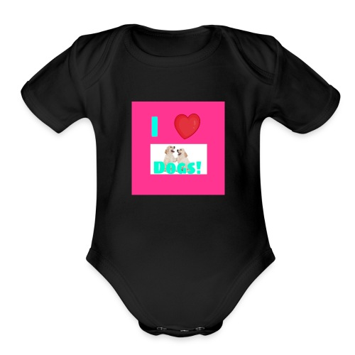 i love dogs - Organic Short Sleeve Baby Bodysuit