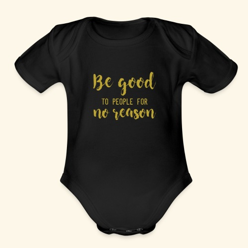 Be good - Organic Short Sleeve Baby Bodysuit