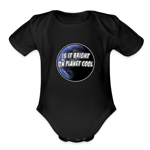 Think You're Cool Huh? - Organic Short Sleeve Baby Bodysuit