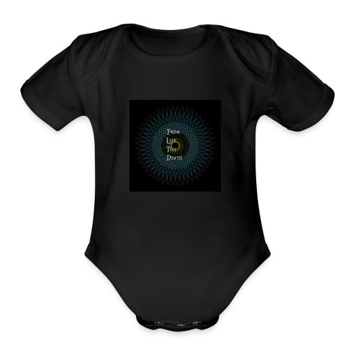 From Life Till Death - Organic Short Sleeve Baby Bodysuit