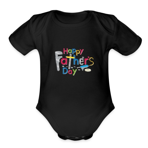 Happy Fathers Day - Organic Short Sleeve Baby Bodysuit
