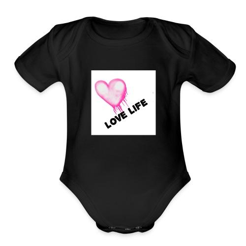 LOVE LIFE ALL DAY - Organic Short Sleeve Baby Bodysuit