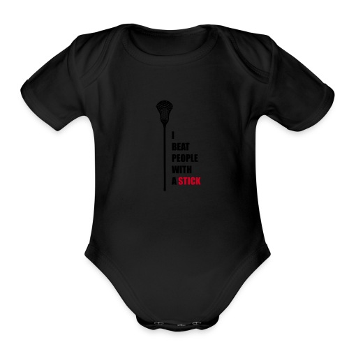 Lacrosse, I beat people with a stick! - Organic Short Sleeve Baby Bodysuit