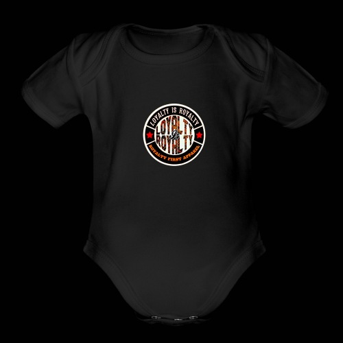 LOYALTY IS ROYALTY ROYALTY FIRST APPAREL LOGO SBP - Organic Short Sleeve Baby Bodysuit
