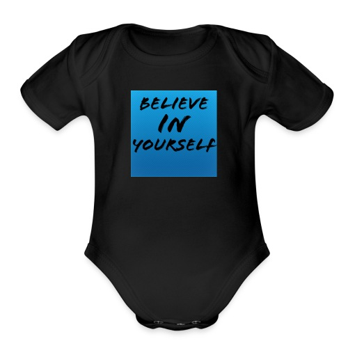 Believe in yourself - Organic Short Sleeve Baby Bodysuit