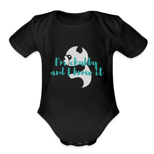 Chubby and I know it - Organic Short Sleeve Baby Bodysuit