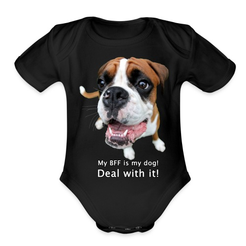 My BFF is my dog deal with it - Organic Short Sleeve Baby Bodysuit