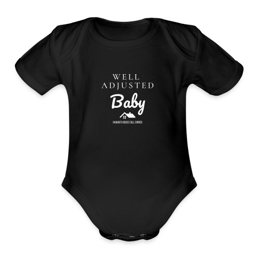 HHCC Well Adjusted Baby White Font - Organic Short Sleeve Baby Bodysuit