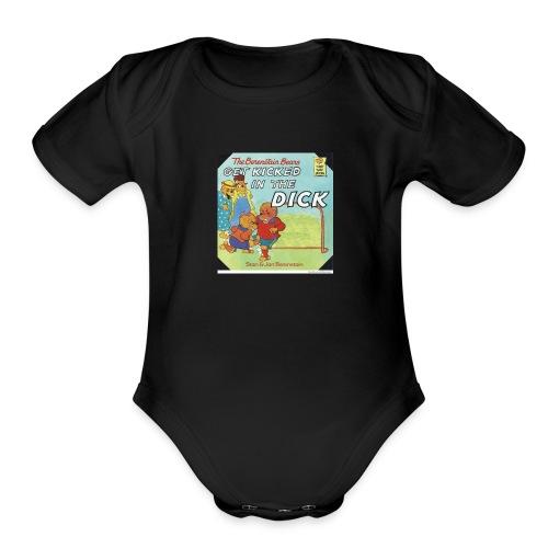 kicked in the dick - Organic Short Sleeve Baby Bodysuit