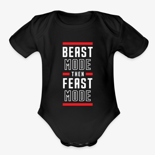 B Mode Then Feast Mode - Organic Short Sleeve Baby Bodysuit