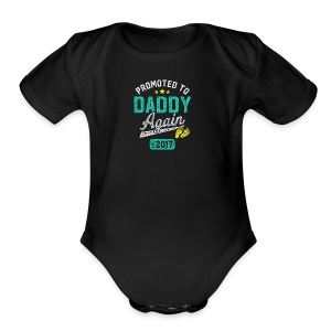 Promoted To Daddy Again 2017 - Short Sleeve Baby Bodysuit