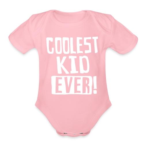 Coolest kid ever - Organic Short Sleeve Baby Bodysuit
