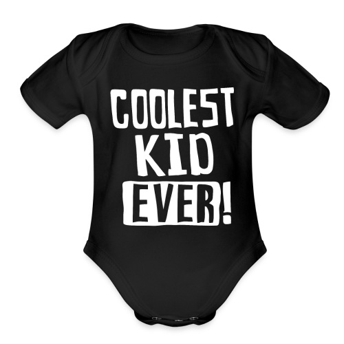 Coolest kid ever - Organic Short Sleeve Baby Bodysuit