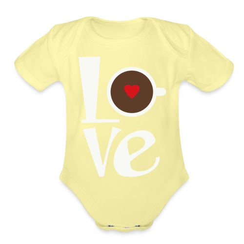 Love Coffee - Organic Short Sleeve Baby Bodysuit