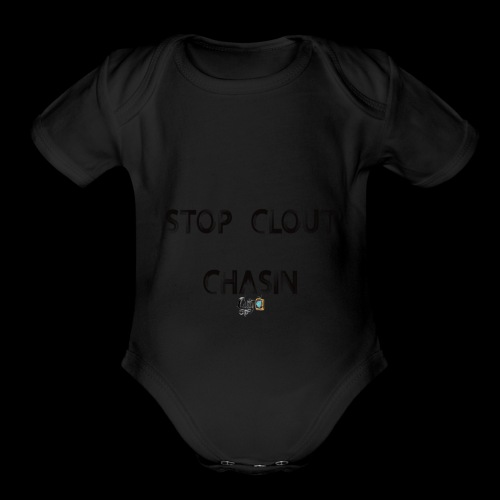 stop clout chasin - Organic Short Sleeve Baby Bodysuit
