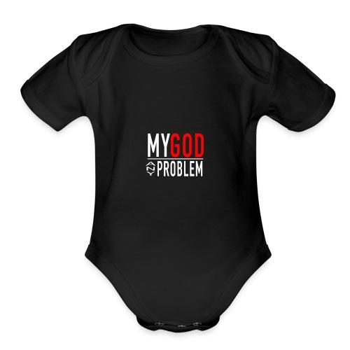 MY GOD OVER YOUR PROB - Organic Short Sleeve Baby Bodysuit