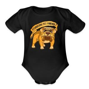 Bulldog Stubborn Yet Friendly - Short Sleeve Baby Bodysuit