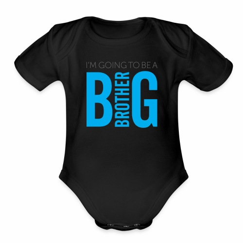 I'm Going to Be A Big Brother - Organic Short Sleeve Baby Bodysuit