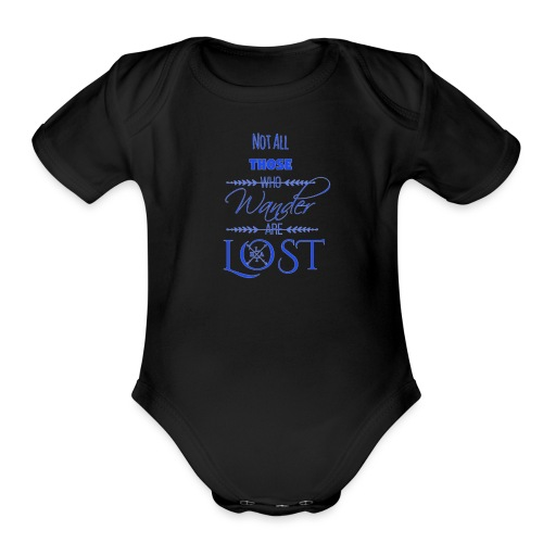 LTBA Not All Those Who Wander Are Lost - Organic Short Sleeve Baby Bodysuit