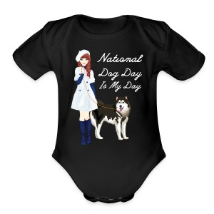National Dog Day, National Dog Day Is My Day - Short Sleeve Baby Bodysuit