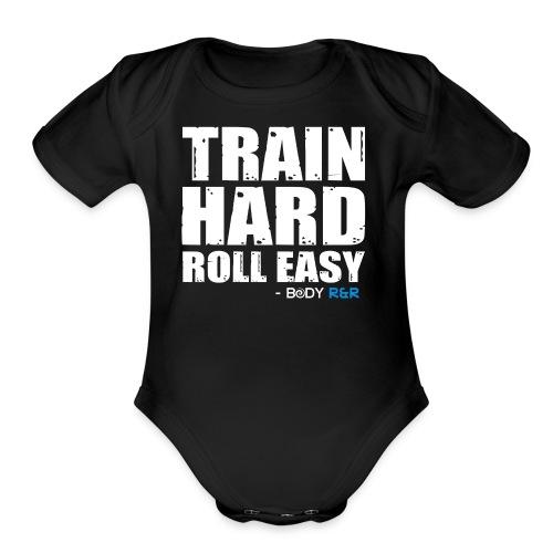 Train Hard. Roll Easy. Tshirt - Organic Short Sleeve Baby Bodysuit