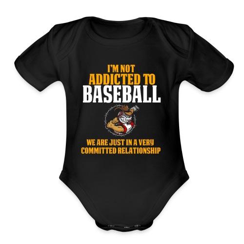 and Funny Baseball Design I'm Not Addicted - Organic Short Sleeve Baby Bodysuit