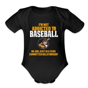 Cool and Funny Baseball T Shirt I'm Not Addicted - Short Sleeve Baby Bodysuit