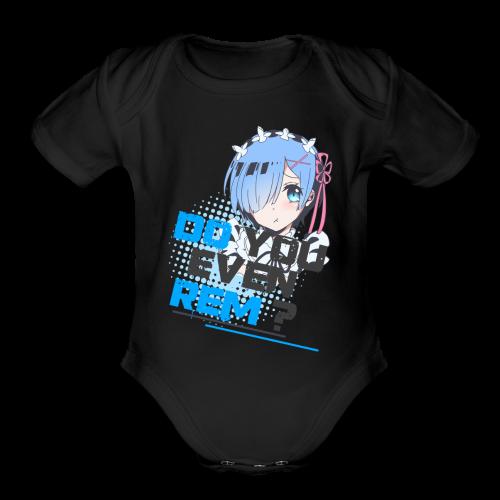 Re;Zero#1 Do You Even Rem? - Organic Short Sleeve Baby Bodysuit