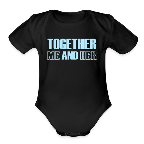 Together Me and Her - Organic Short Sleeve Baby Bodysuit