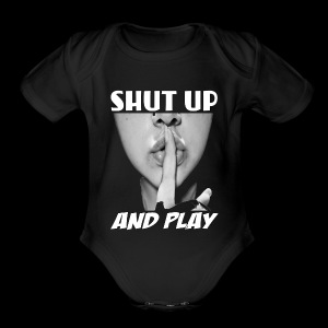 shut up and play - Short Sleeve Baby Bodysuit