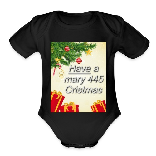 Have a Mary 445 Christmas - Organic Short Sleeve Baby Bodysuit