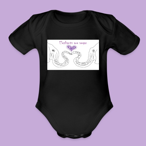 Elephants are vegan - Organic Short Sleeve Baby Bodysuit