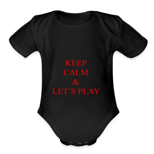 Keep Calm & Let's Play Merch - Organic Short Sleeve Baby Bodysuit
