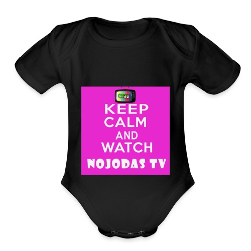 KEEP CALM AND WATCH NOJODAS TV - Organic Short Sleeve Baby Bodysuit