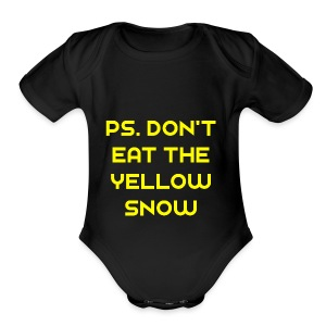 Ps. Don't Eat The Yellow Snow - Short Sleeve Baby Bodysuit