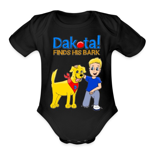 Dakota! Finds His Bark Toddler and Babies - Organic Short Sleeve Baby Bodysuit