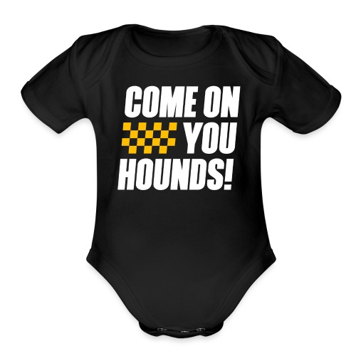 Come On You Hounds! - Organic Short Sleeve Baby Bodysuit