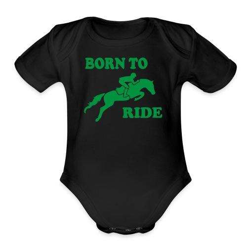 Born To Ride Horse Riding Pony Horse - Organic Short Sleeve Baby Bodysuit