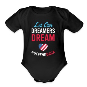 Defend DACA Shirt Let Dreamers Dream Act Protest - Short Sleeve Baby Bodysuit