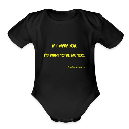 IF I WERE YOU YELLOW - Organic Short Sleeve Baby Bodysuit