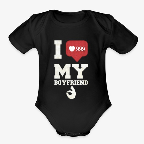 I love my Boyfriend - Organic Short Sleeve Baby Bodysuit